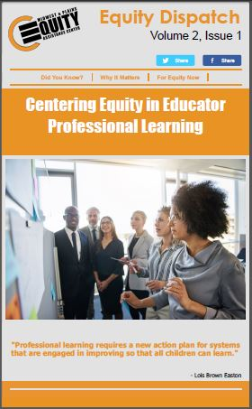 Centering Equity in Educator Professional Learning