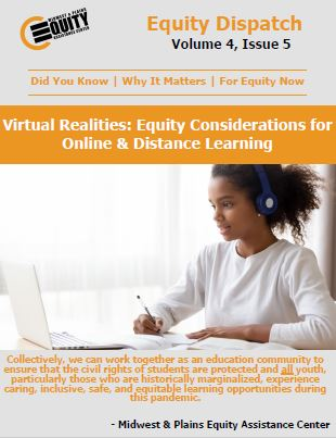 Virtual Realities: Equity Considerations for Online & Distance Learning
