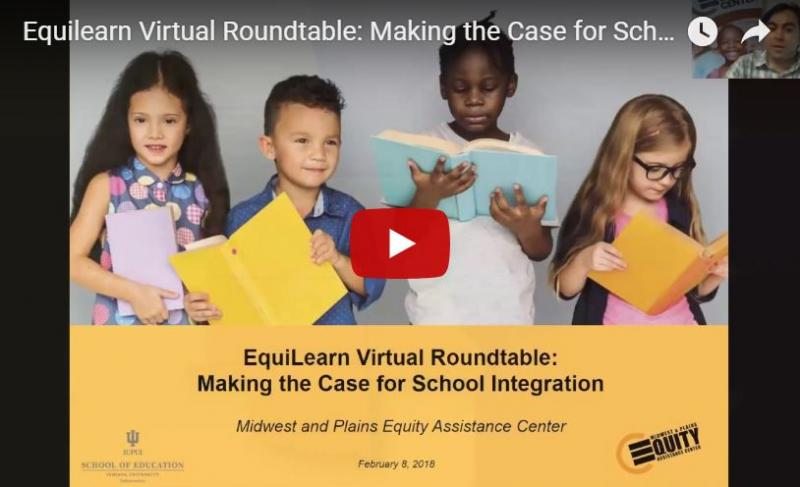 EquiLearn Virtual Roundtable: Making the Case for School Integration