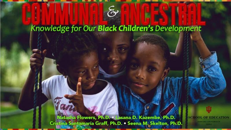 Communal & Ancestral Knowledge for Our Black Children's Development