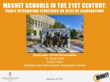 Magnet Schools in the 21st Century: Viable Integration Strategies or Sites of Segregation?