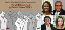 The 20-Minute Talk: Episode 3--A Conversation with Antiracist Leaders