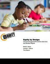 Equity by Design Brief: Universal Supports/Prevention Services and Student Rights