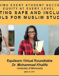 Ensuring Every Student Succeeds, Equity at the Every Level: Creating Safe and Inclusive Schools for Muslim Students