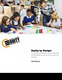 Equity by Design: Facilitating Equitable School Reentry for Students Involved in the Juvenile System