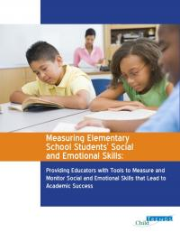 Measuring Elementary School Students' Social and Emotional Skills: Providing Eductors with Tools to Measure and Monitor Social and Emotional Skills that Lead to Adacemic Success
