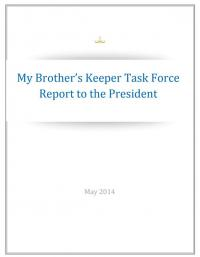 My Brother's Keeper Task Force Report to the President
