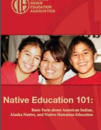 Native Education 101: Basic Facts about American Indiana, Alaska Native, and Native Hawaiian Education