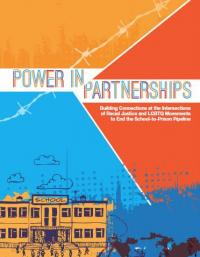 Power in Partnerships: Bruilding Connections at the Intersections of Racial Justice and LGBTQ Movements to End the School-to-Prison Pipeline