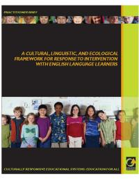 A Cultural, Linguistic, and Ecological Framework for Response to Intervention with English Language Learners