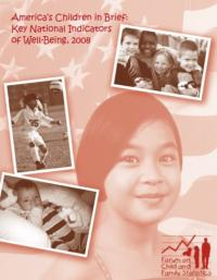 America's Children in Brief: Key National Indicators of Well-Being