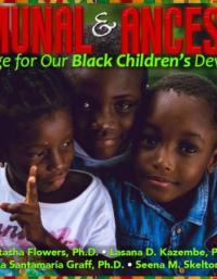 Communal & Ancestral Knowledge for Our Black Children's Development