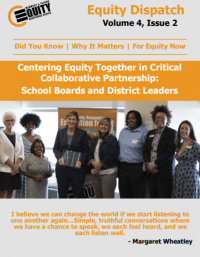 Centering Equity Together in Critical Collaborative Partnership: School Boards and District Leaders Newsletter