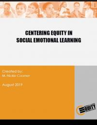 Resource cover titled Centering Equity in Social Emotional Learning