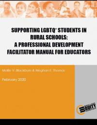 Supporting LGBTQ+ Students in Rural Schools: A Professional Development Facilitator Manual for Educators