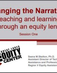 Changing the Narrative: Teaching and Learning through an Equity Lens