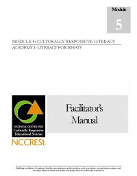 Culturally Responsive Literacy Academy 1 - Literacy for What? - FACILITATOR Manual