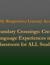 Culturally Responsive Literacy Academy 3 - Boundary Crossings-Creating lang Exp in Class PPT