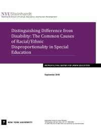 Distinguishing Difference from Disability: The Commong Causes of Racial/Ethnic Disproportionality in Special Education