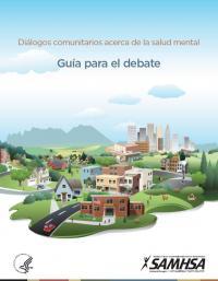 Diálogos comunitarios acerca de la salud mental: Guía para el debate
