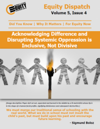 Acknowledging Difference and Disrupting Systemic Oppression is Inclusive, Not Divisive