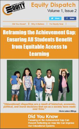 Reframing the Achievement Gap: Ensuring All Students Benefit from Equitable Access to Learning