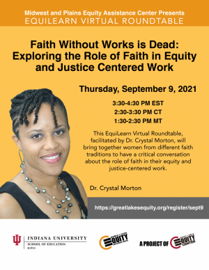 EquiLearn Virtual Roundtable: Faith Without Works is Dead--Exploring the Role of Faith in Equity and Justice Centered Work