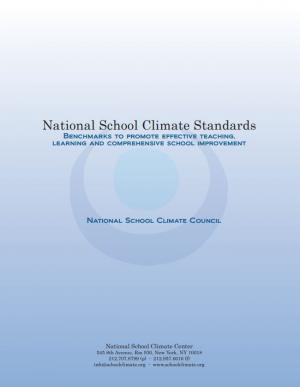 National School Climate Standards: Benchmarks to Promote Effective Teaching, Learning and Comprehensive School Improvement