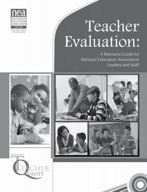 Teacher Evaluation: A Resource Guide for National Education Association Leaders and Staff