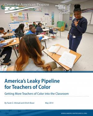 America's Leaky Pipeline for Teachers of Color: Getting More Teachers of Color into the Classroom