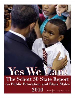 Yes We Can: The Schott 50 State Report on Public Education and Black Males 2010