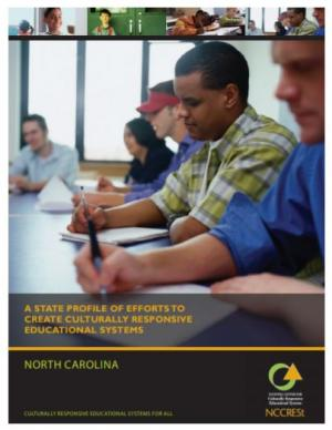 A State Profile of Efforts to  Create Culturally Responsive Educational Systems: North Carolina
