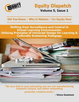 Shifting from Surveillance and Control in Virtual Learning Environments: Using Principles of UDL and CSP